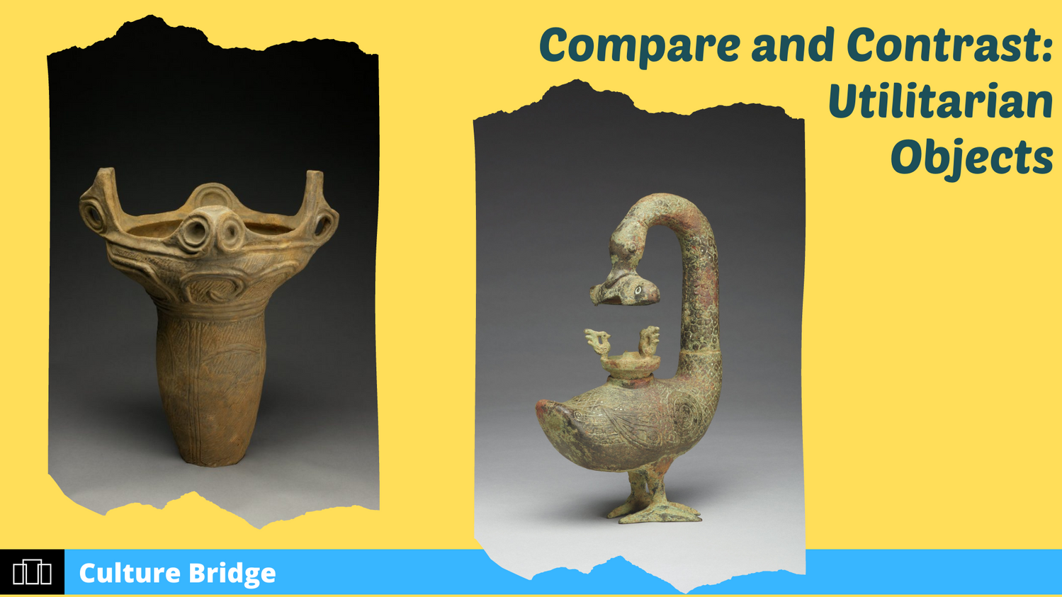 Compare and Contrast – Utilitarian Objects